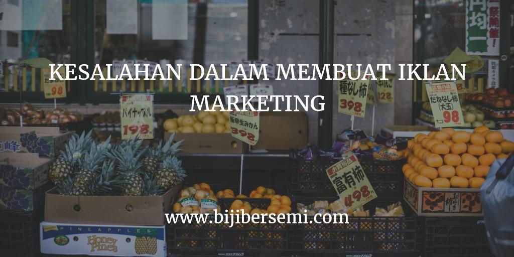cara membuat iklan marketing yang benar, kesalahan dalam membuat iklan, cara membuat promosi produk yang benar, teknik copywriting pemasaran produk,