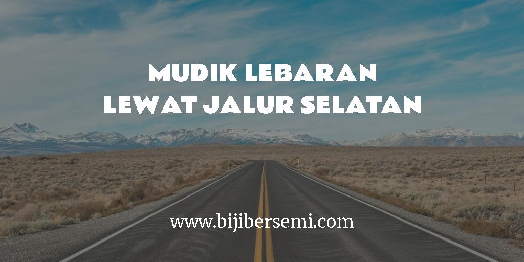 Mudik Lampung Utara ke Jogja Via Jalur Selatan, Waspadai Hal Ini